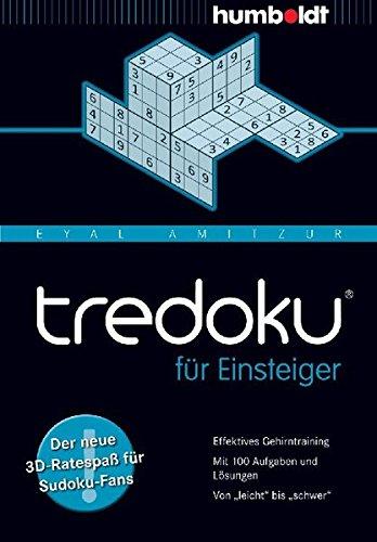 tredoku für Einsteiger: Der neue 3D-Ratespaß für Sudoku-Fans. Effektives Gehirntraining. Mit 100 Aufgaben und Lösungen. Von