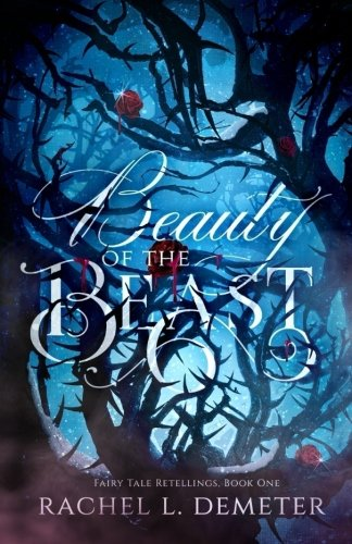 Beauty of the Beast (Fairy Tale Retellings) (Volume 1)