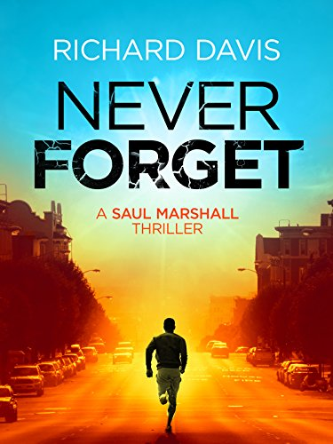 Never Forget (Saul Marshall Thriller Book 2) by [Davis, Richard]