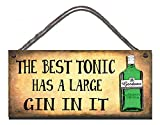 Gigglewick Gifts Wooden Funny Sign Wall Plaque The Best Tonic Has A Large Gin In It Fba