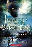 Legend of the Ghost Dog, Elizabeth Cody Kimmel, 0545391288