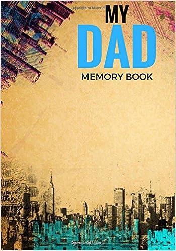 My Dad Memory Book: Father's Memoirs Log, Journal, Keepsake To Fill