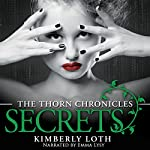 Secrets: The Thorn Chronicles, Book 3   Kimberly Loth