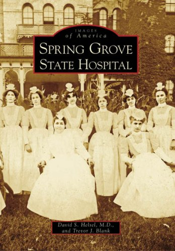 Spring Grove State Hospital (Images of America: Maryland) ()