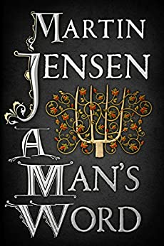 A Man's Word (The King's Hounds series) by [Jensen, Martin]