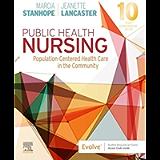 Public Health Nursing E-Book: Population-Centered Health Care in the Community