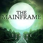 The Mainframe: The New Agenda Series, Book 2   Simone Pond