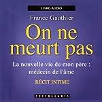 On ne meurt pas | France Gauthier