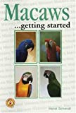 Macaws As a Hobby, H. Schmidt, 079380096X