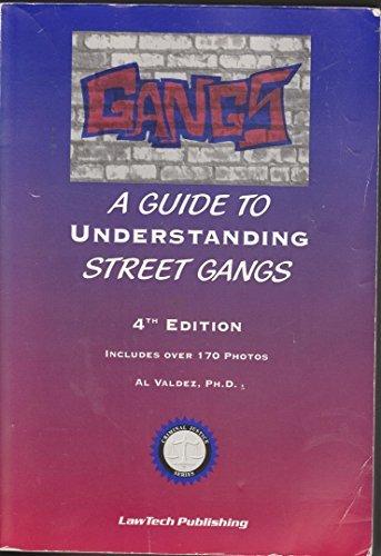 Gangs: A Guide to Understanding Street Gangs