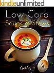 Low Carb Soups & Stews: Healthy Nutri...