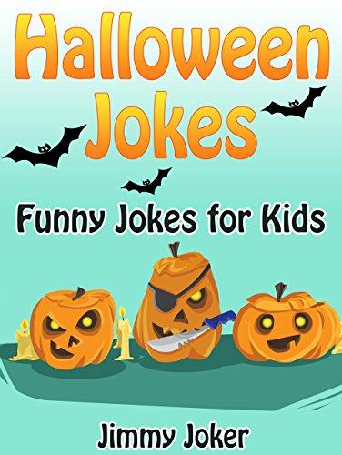 HALLOWEEN JOKES: Funny Halloween Jokes for Kids (Hilarious Jokes Book 1)