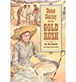 Dame Shirley and the Gold Rush, James J. Rawls, 0811480623
