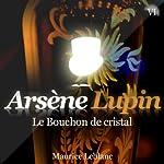 Le Bouchon de cristal (Arsène Lupin 13) | Maurice Leblanc