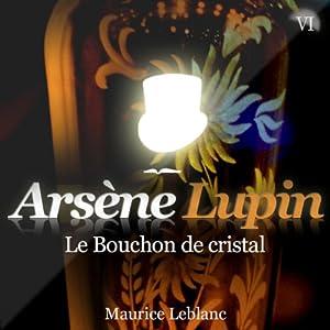 Le Bouchon de cristal (Arsène Lupin 13) | Livre audio