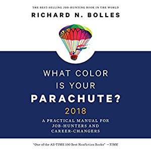 2018: A Practical Manual For Job Hunters And Career Changers (Audible Audio  Edition): Richard N. Bolles, Mel Foster, Brilliance Audio: Books