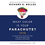 What Color is Your Parachute? 2018: A Practical Manual for Job-Hunters and Career-Changers | Richard N. Bolles