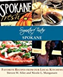 Signature Tastes of Spokane: Favorite Recipes of our Local Restaurants