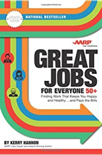 Great Jobs For Everyone 50 +, Updated Edition: Finding Work That Keeps You  Happy