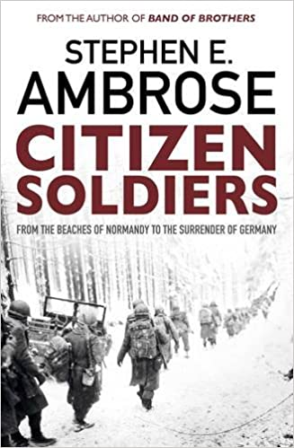 Citizen Soldiers: From The Normandy Beaches To The Surrender Of Germany: Amazon.es: Stephen E. Ambrose: Libros en idiomas extranjeros