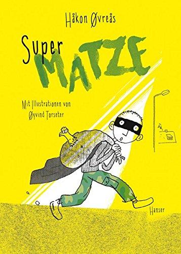 Super-Matze Gebundenes Buch – 20. Februar 2017 Håkon Øvreås Øyvind Torseter Angelika Kutsch 3446254854