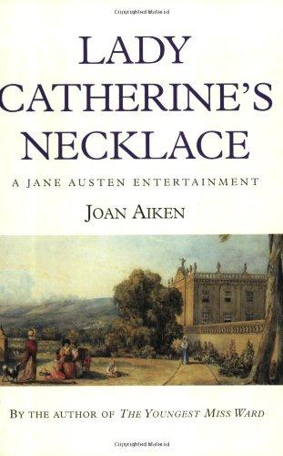 Lady Catherine's Necklace (A Jane Austen Entertainment) pdf epub