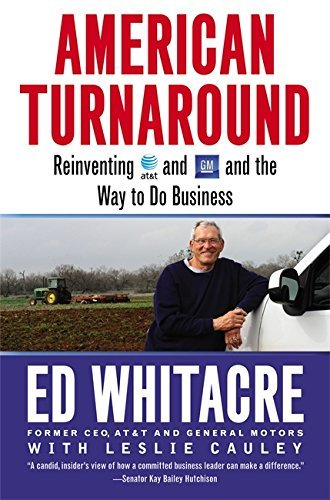 American Turnaround: Reinventing AT&T and GM and the Way We Do Business in the USA by Ed Whitacre (2013-02-28) PDF