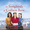 The Songbirds of Colliers Row Audiobook by Jennifer Hart Narrated by Joan Walker