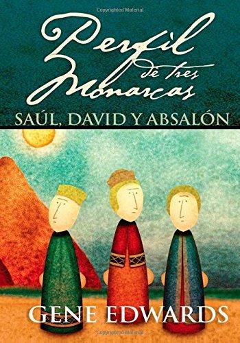 Perfil de Tres Monarcas: Saul, David y Absalon