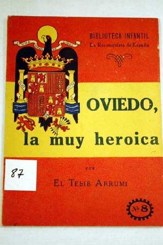 OVIEDO, LA MUY HEROICA Madrid, 1940 Colección La Reconquista de España nº 8: Amazon.es: El Tebib Arrumi: Libros
