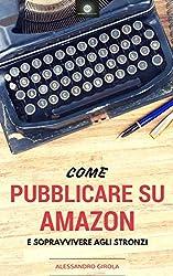 Come pubblicare su Amazon e sopravvivere agli stronzi: I ronin del self publishing (Italian Edition)