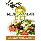Mediterranean Diet: The NEW Mediterranean Diet-30 Day QuickStart Guide To Fast Fat Loss And AMAZING Health! (Includes 45 MouthwateringDelicious Recipes) ... diet, high blood pressure diet,)