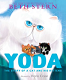Yoda: The Story of a Cat and His Kittens