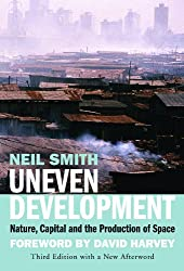 Uneven Development: Nature, Capital and the Production of Space