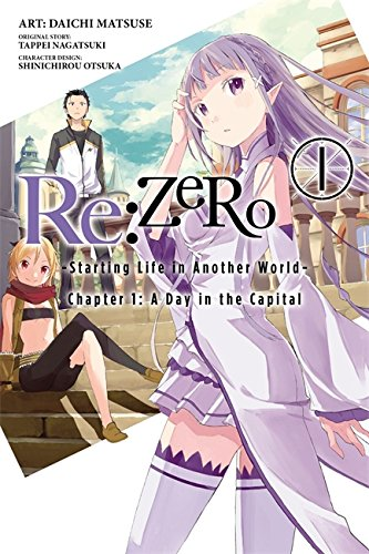 Re:ZERO, Vol. 1 - manga: -Starting Life in Another World- (Re:ZERO -Starting Life in Another World-, Chapter 1: A Day in the Capital Manga) [Tappei Nagatsuki] (Tapa Blanda)