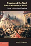 img - for Russia and the West from Alexander to Putin: Honor in International Relations book / textbook / text book