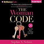 The Woman Code: 20 Powerful Keys to Unlock Your Life  | Sophia A. Nelson