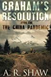 The China Pandemic (Graham's Resolution) (Volume 1) by A. R. Shaw (2013-12-04)