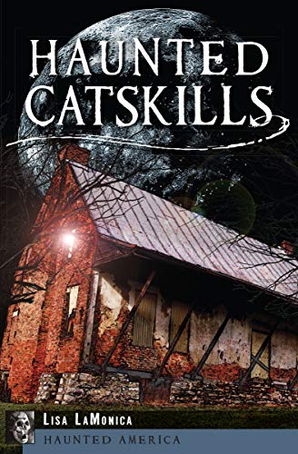 Haunted Catskills (Haunted America) -