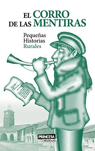 El Corro de las Mentiras: Pequeñas Historias Rurales (Spanish Edition)