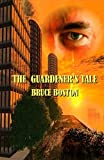 """The Guardener's Tale"" av Bruce Boston"