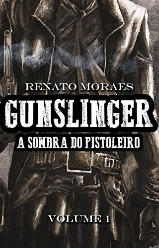 Gunslinger: A Sombra do Pistoleiro - Volume 1