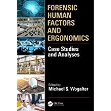 Forensic Human Factors and Ergonomics: Case Studies and Analyses
