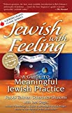 img - for Jewish with Feeling: A Guide to Meaningful Jewish Practice (For People of All Faiths, All Backgrounds) book / textbook / text book