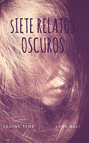 Siete Relatos Oscuros (Spanish Edition) -