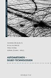 Automatismen - Selbst-Technologien.
