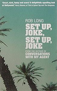 Set Up, Joke, Set Up, Joke by Rob Long (2005-11-07)