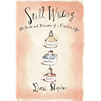 Still Writing: The Perils and Pleasures of a Creative Life (English Edition)