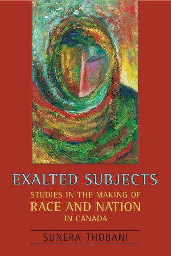 Download Exalted Subjects: Studies in the Making of Race and Nation in Canada Pdf