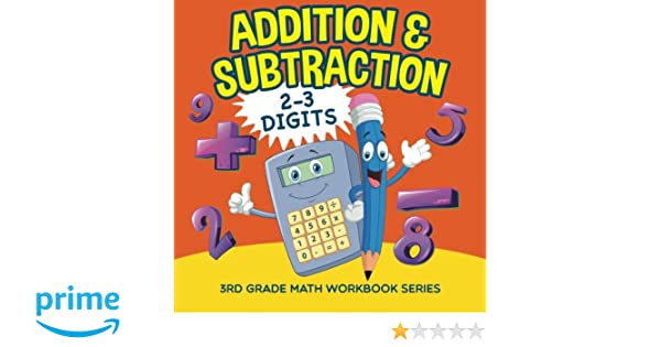 Addition & Subtraction (2-3 Digits) : 3rd Grade Math Workbook ...